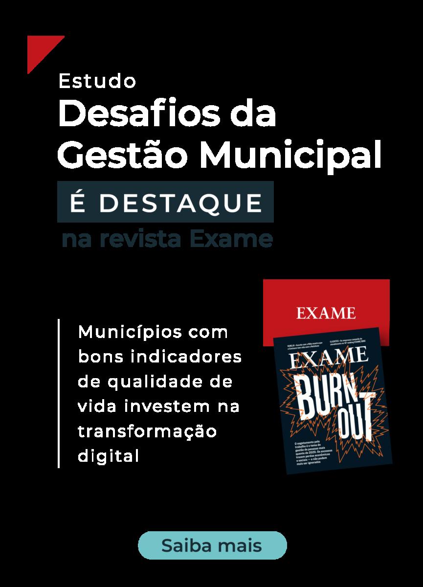 Estudo Desafios da Gestão Municipal é destaque na revista Exame: municípios com bons indicadores de qualidade de vida investem na transformação digital